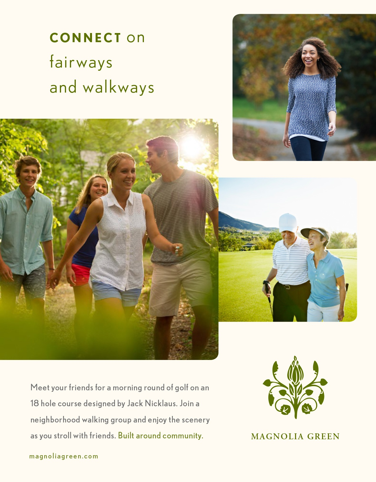 Connect on fairways and walkways - Meet your friends for a morning round of golf on an 18 hole course designed by Jack Nicklaus. Join a neighborhood walking group and enjoy the scenery as you stroll with friends. Built around community.