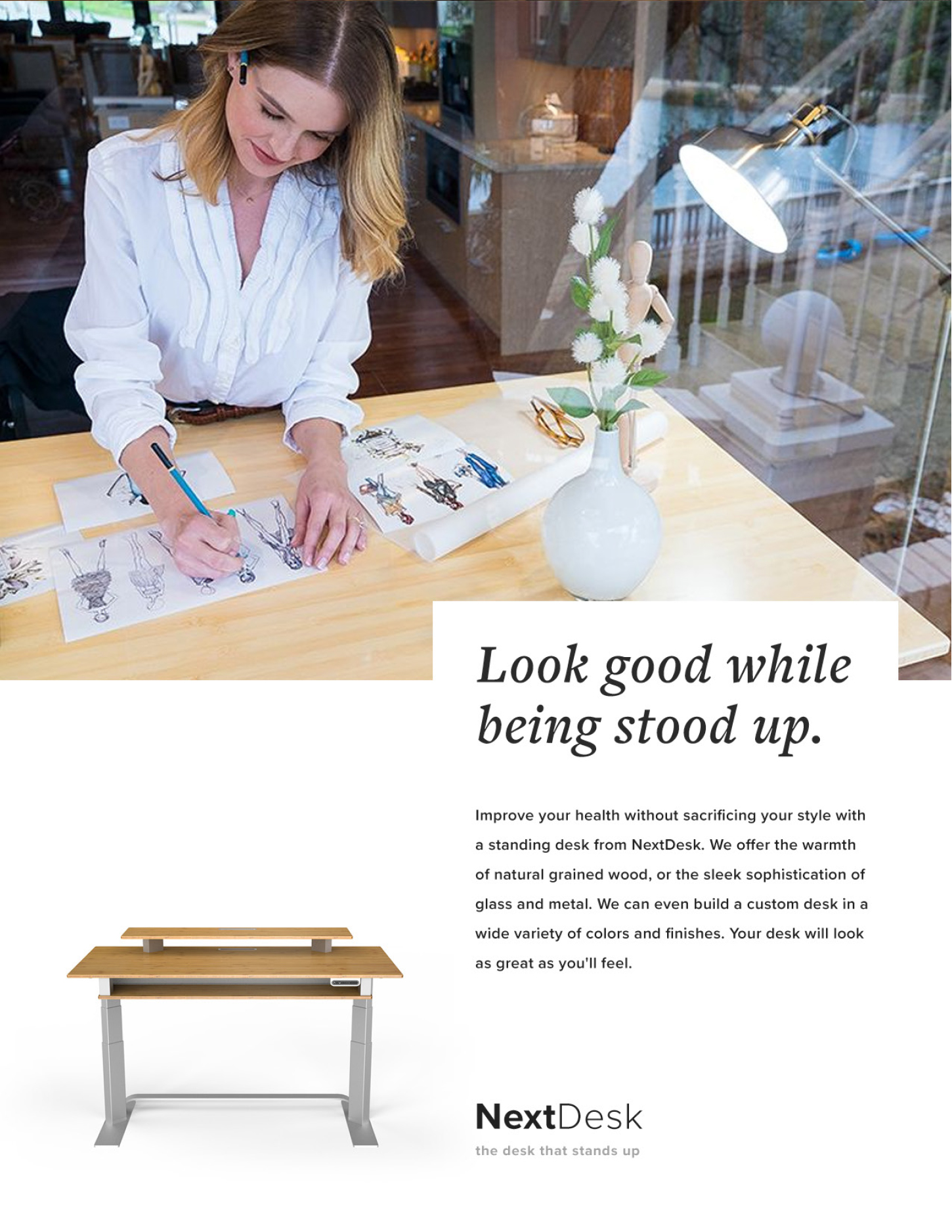 Look good while being stood up. - Improve your health without sacrificing your style with a standing desk from NextDesk. We offer the warmth of natural grained wood, or the sleek sophistication of glass and metal. We can even build a custom deck in a wide variety of colors and finishes. Your desk will look as great as you'll feel.