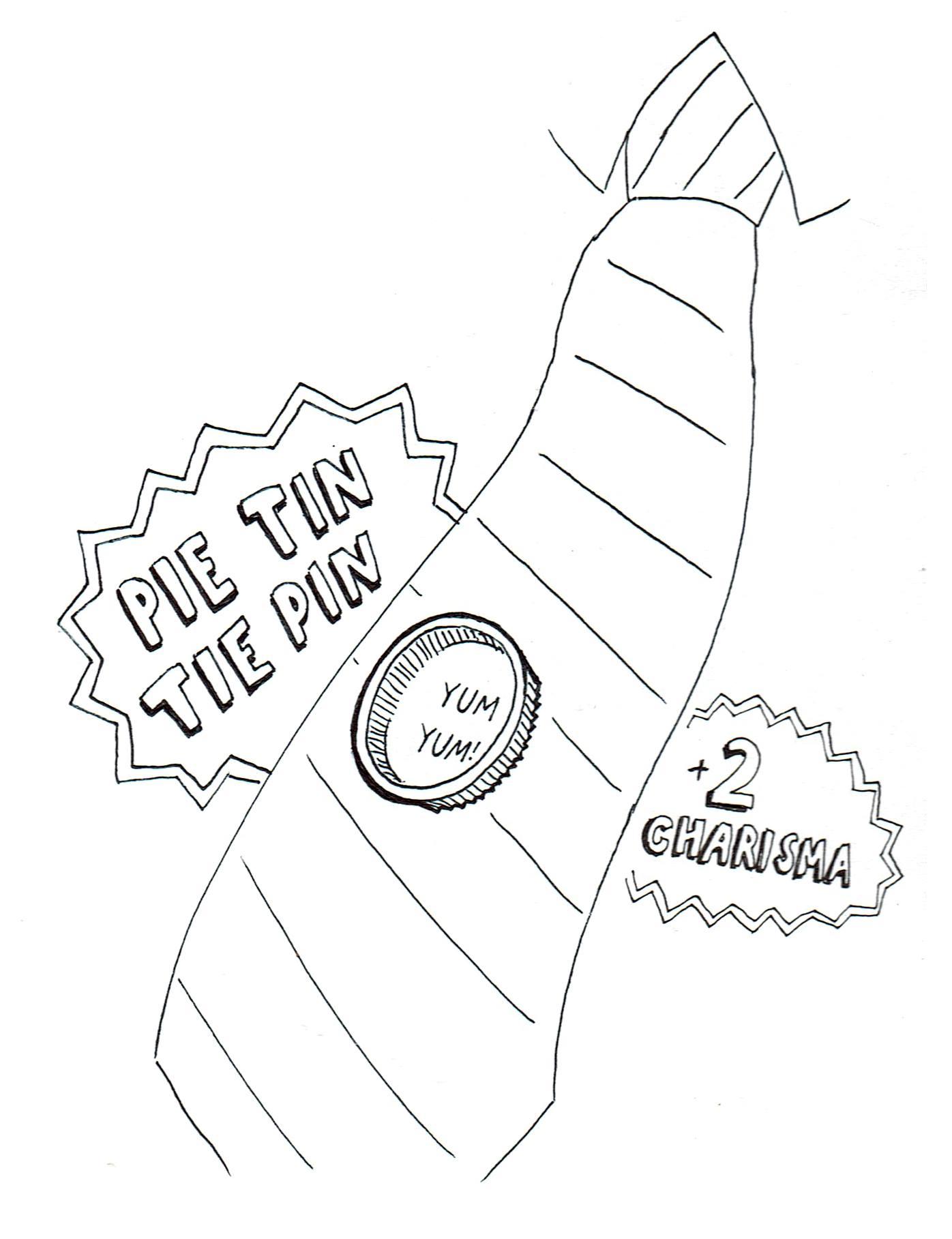 Pie Tin Tie Pin: +2 Charisma!