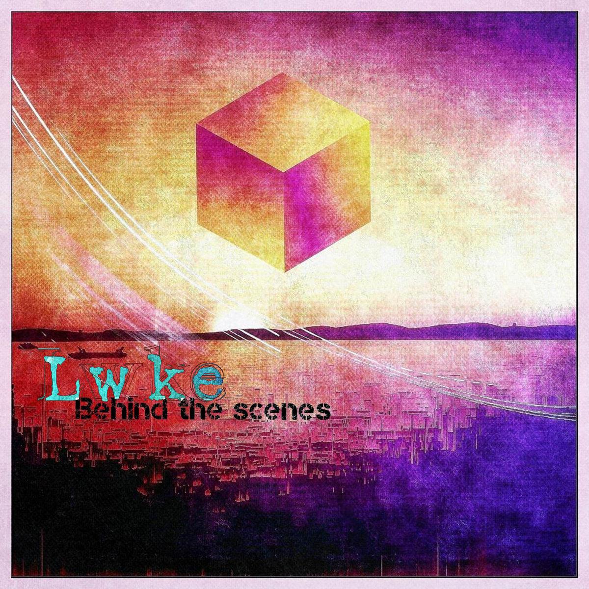 Lwke - Behind the Scenes