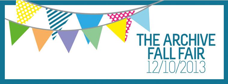 The Archive Fall Fair 12/10/2013
