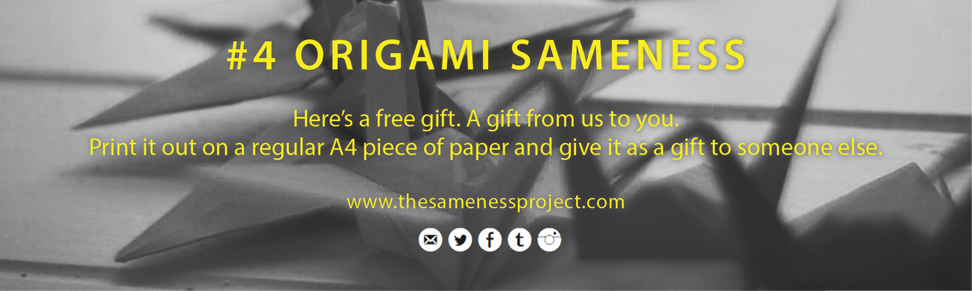 Origami Sameness - Here's a free gift. A gift from us to you. Print it out on a regular A4 piece of paper and give it as a gift to someone else.