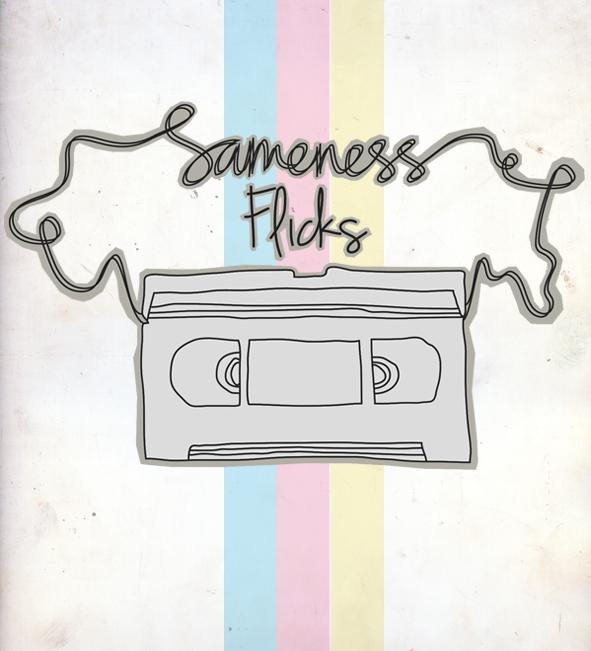 Sameness Flicks.