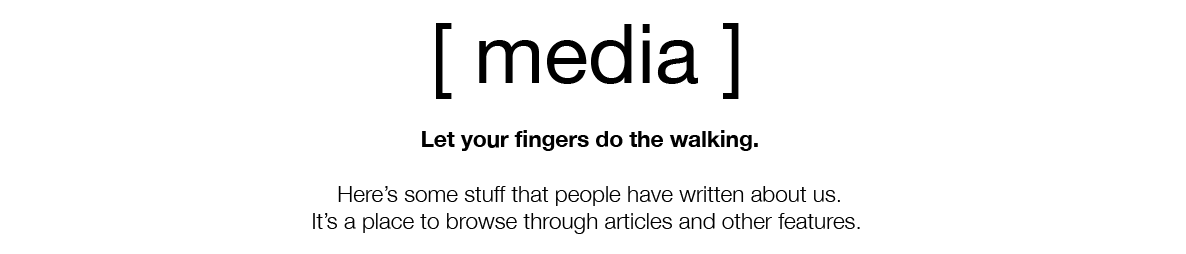 Media - Articles & stuff people have written about us