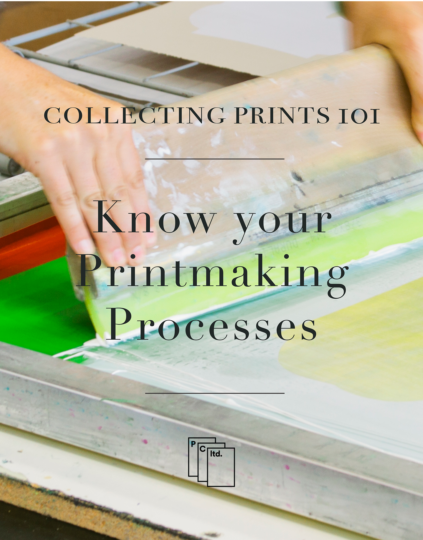 Collecting Prints 101 with Print Club ltd. Knowing your Printmaking Processes