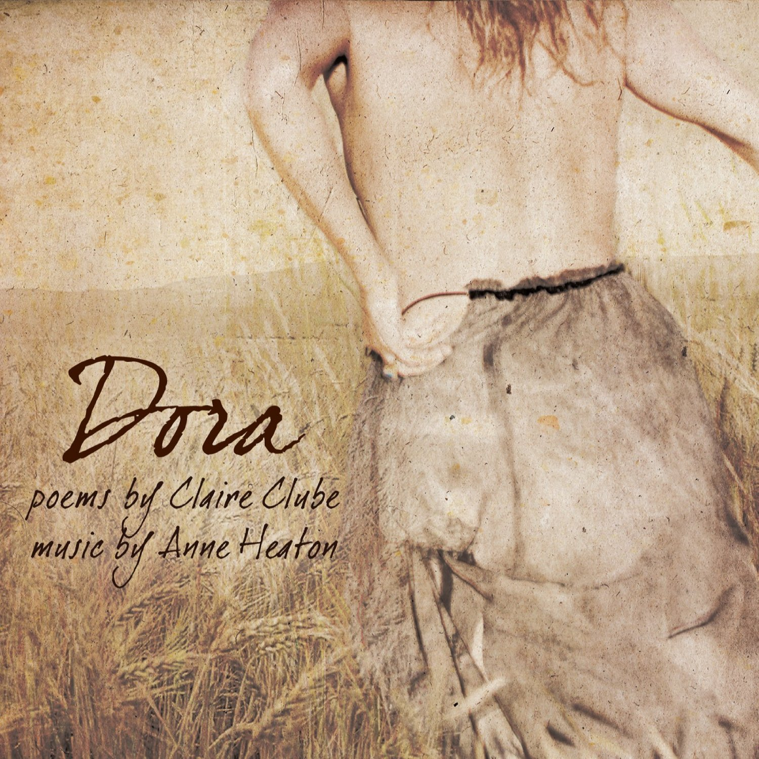 Anne Heaton's new album,Dora, is now available. It's a collaborative project featuring the poetry of the late Claire Clube.