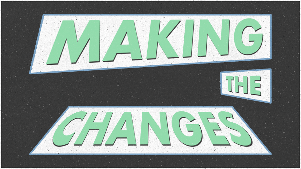 What people are saying… - Hear from past students of Making the Changes