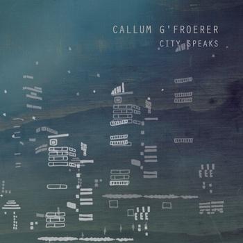 City Speaks - Callum G'Froerer
