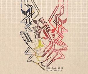 Digital Seed - Mike Rivett
