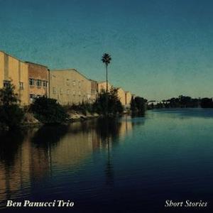 Ben Panucci Trio - Short Stories