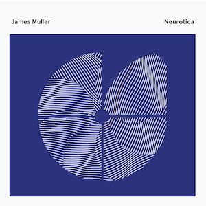 Neurotica - James Muller
