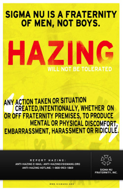 Sigma Nu has a strong stand against hazing.