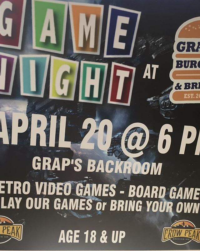 This Saturday at Graps Burgers & Brews! Game night featuring beers & schwag from Crow Peak. Games start at 6!