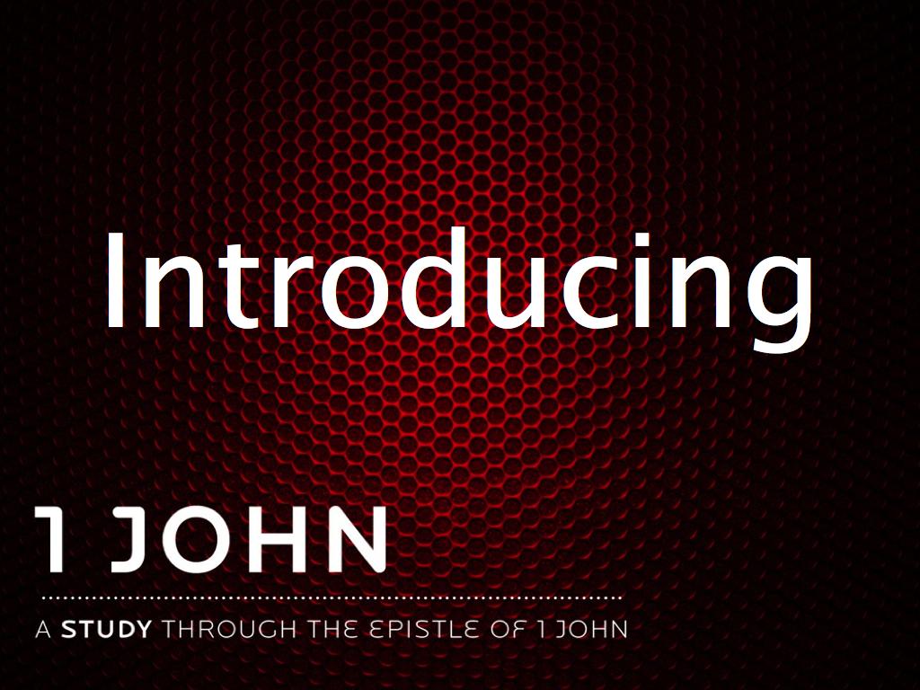 Introducing 1 John.001.jpg