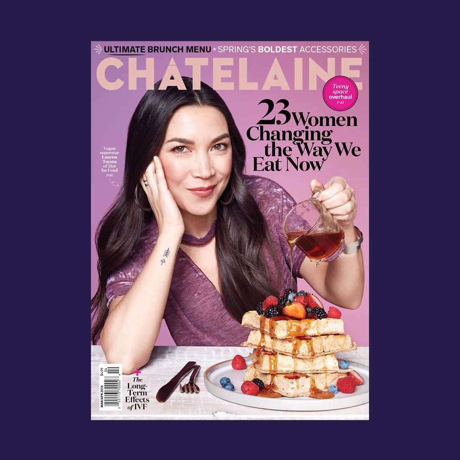 Chatelaine Magazine | 23 Women Changing the Way We Eat Now