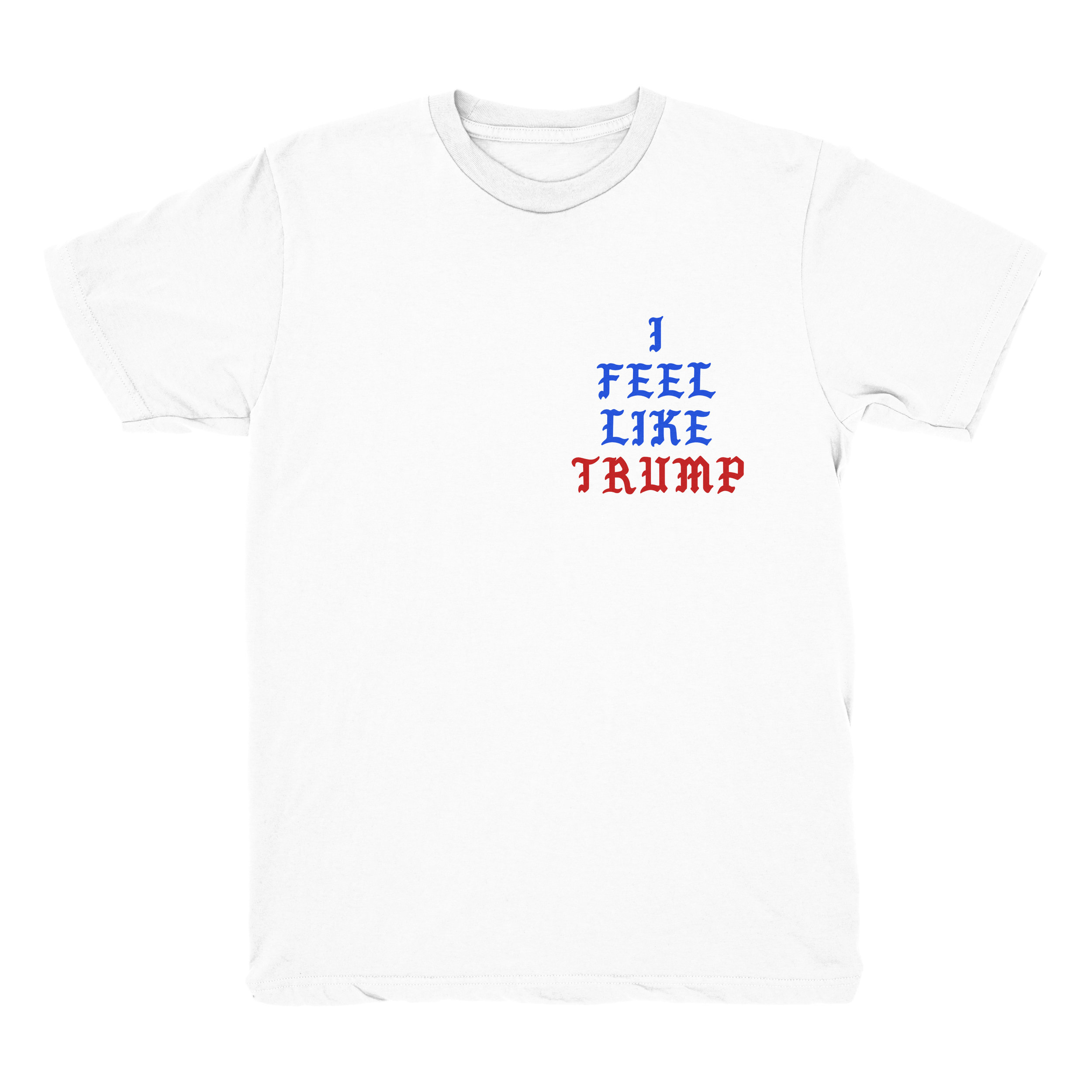 TRUMP FEELS [FRONT]