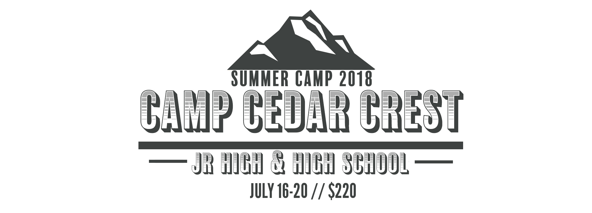 Our middle school and high school students are headed to Camp at Cedar Crest in the San Bernadino mountains! At our summer camps, youth have the opportunity to disconnect from the distractions of daily life at home and make new connections. They get to connect with leaders, each other and most importantly -- with Jesus Christ.  Camp is July 16-20 and the cost is $220.   Click here to register