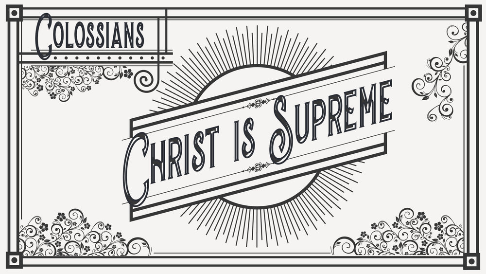 Christ Is Supreme | Colossians 4 7-18 Current Sermons
