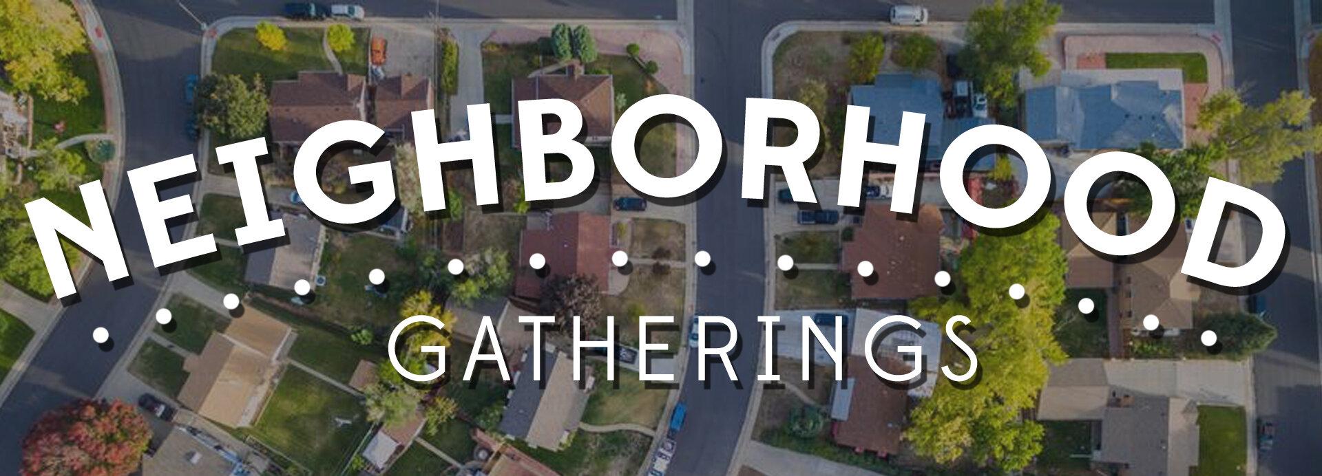 1920x692 Neighborhood Gatherings.jpg