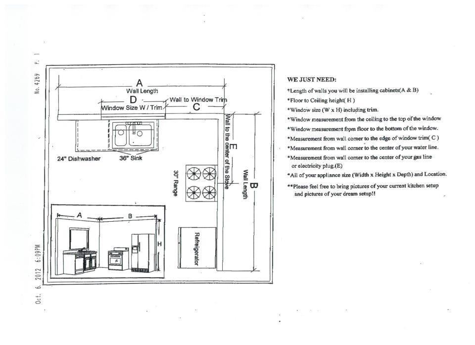 Please follow the description in the picture of how to better measure your kitchen and email us your plans. Thank You !