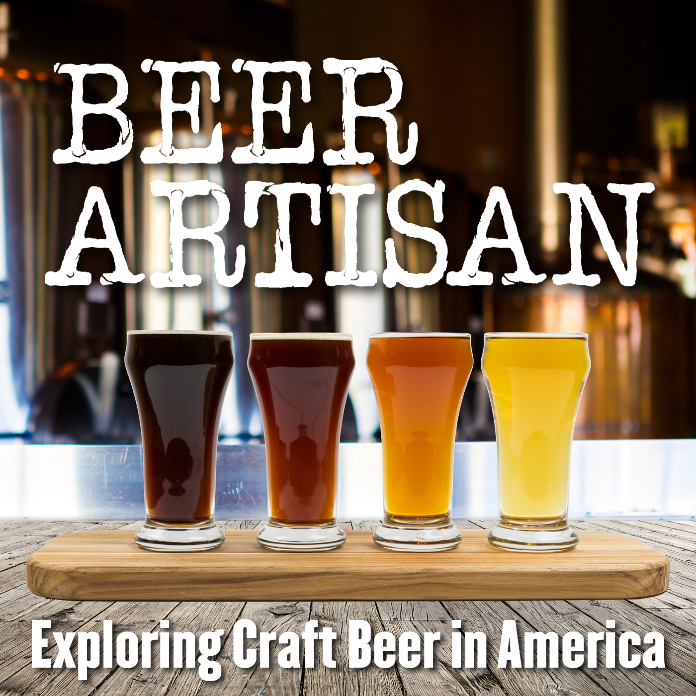 BEER ARTISAN    Exploring Craft Beer in America
