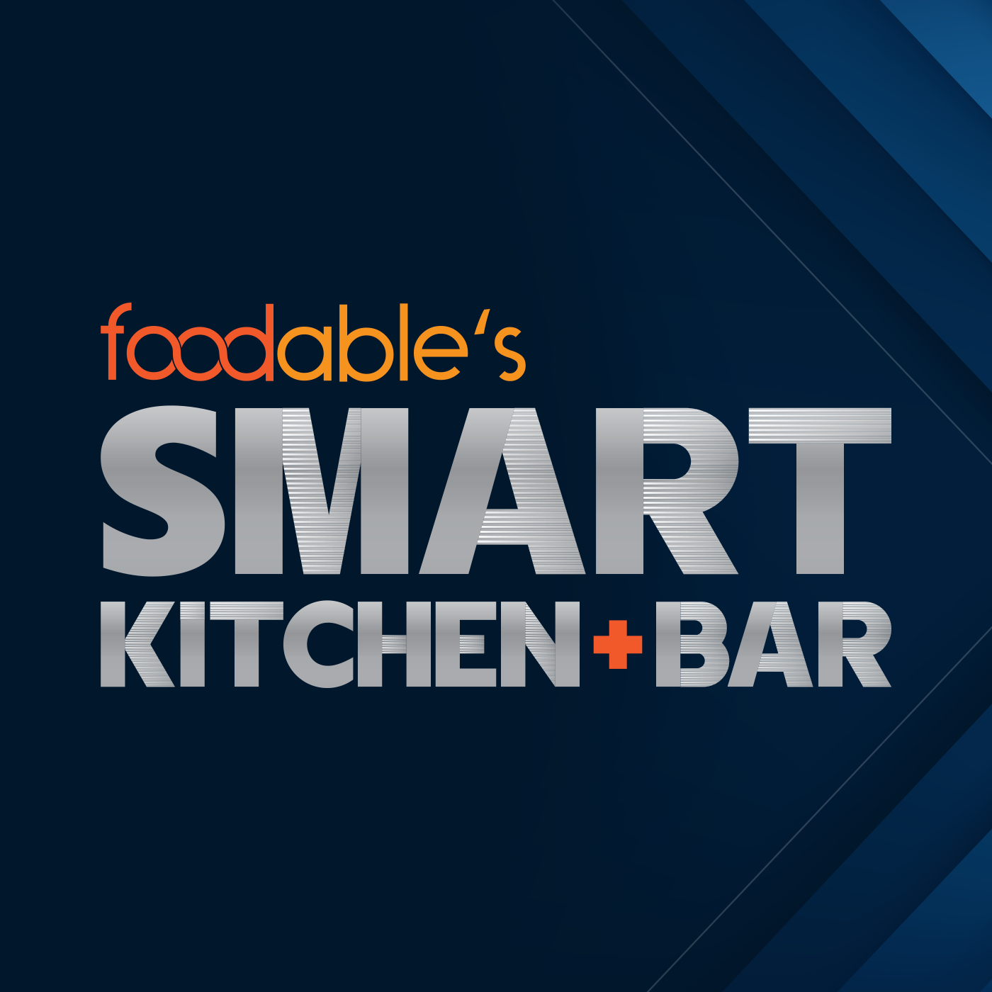 Foodable's Smart Kitchen & Bar  in-depth conversations, insights, and demonstrations