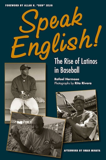 Cover of Speak English! The Rise of Latinos in Baseball photographs ©2013 Rita Rivera