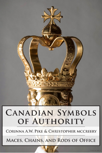 Canadian Symbols of Authority: Maces, Chains, and Rods of Office