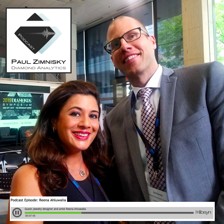 PODCAST. PAUL ZIMNISKY DIAMOND INDUSTRY ANALYSIS, with Guest Reena Ahluwalia. To listen, please click the image.