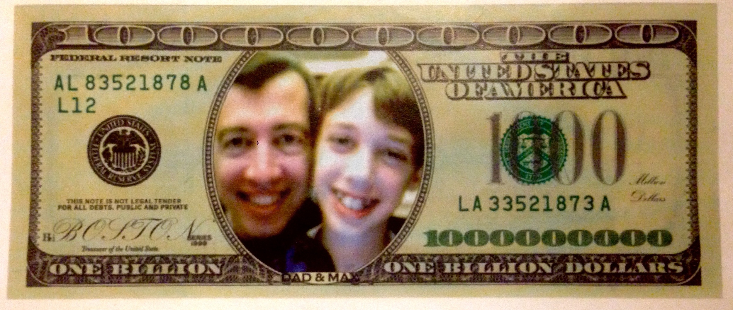 $1,000,000,000 U.S. Mint-issued bill feat. me and Dad, circa 1999.