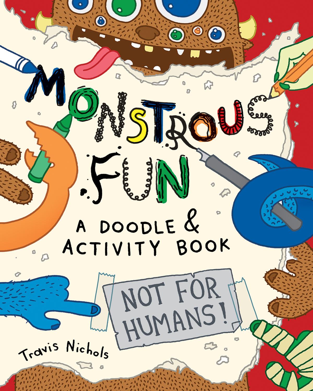Monstrous Fun by Travis Nichols