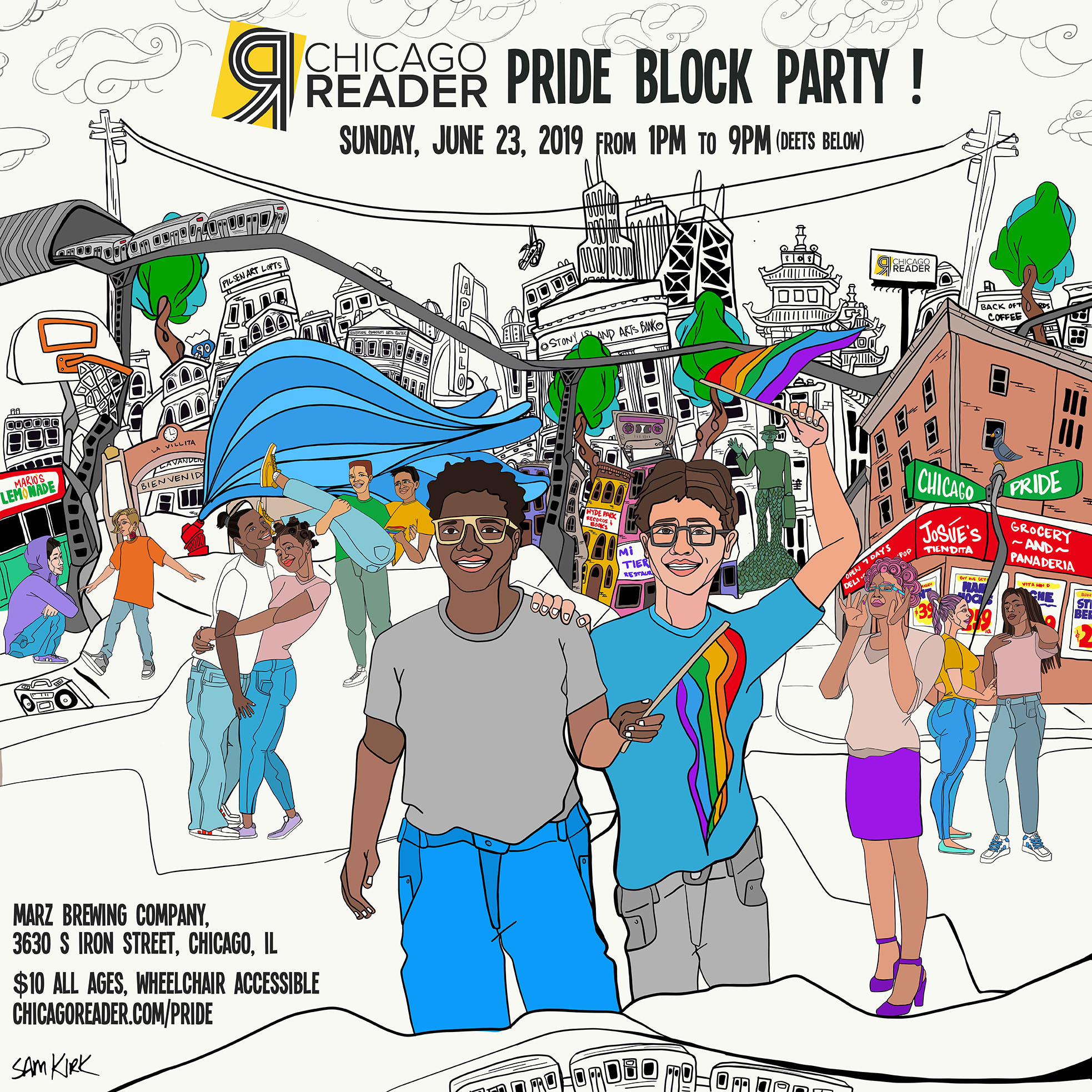 CHICAGO READER X MARZ BREWERY - June 2019Custom Artwork for Chicago Reader and Marz Community BrewerySam was invited by the Chicago Reader to design the graphic for their inaugural Pride Block Party on Chicago South Side. The artwork would also be printed on a limited edition GAY IPA… (Learn More)