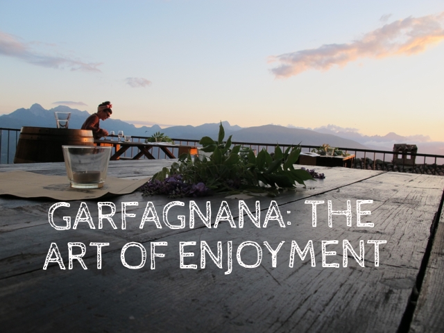 The Art of Enjoyment in Garfagnana