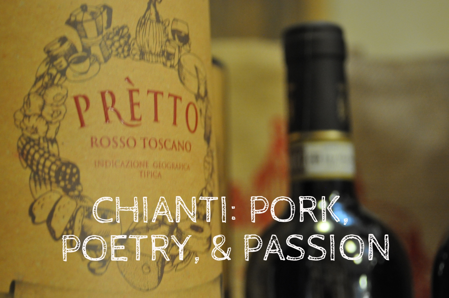 Chianti: Pork, Poetry, & Passion