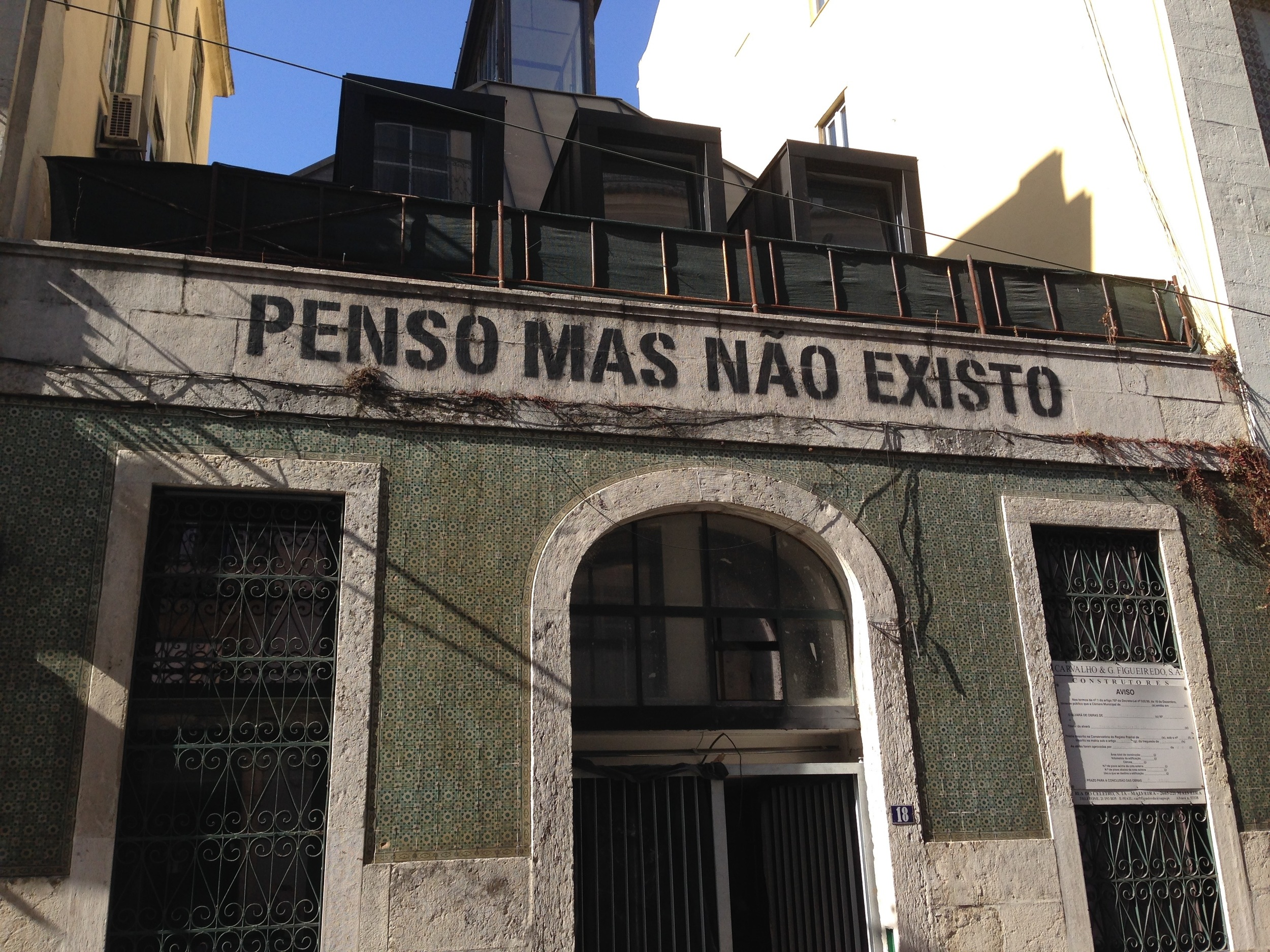 "Lisbon. This Portuguese twist on ""I think therefore I am"" translates to something like ""I think but I do not exist."""