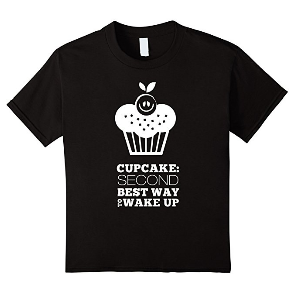 Cupcake 2nd Best Way To Wake Up Shirt (white logo) - 5 colors available
