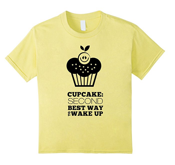 Cupcake 2nd Best Way To Wake Up Shirt (black logo)- 5 colors available
