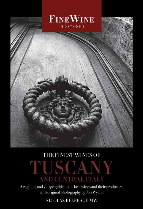 The Finest Wines of Tuscany and Central Italy- A Regional and Village Guide to the Best Wines and Their Producers.jpeg