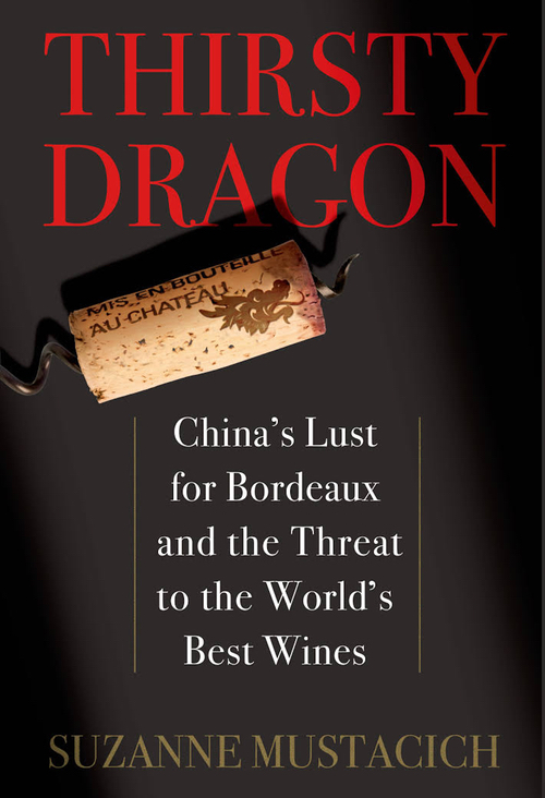 Thirsty Dragon- China's Lust for Bordeaux and the Threat to the World's.jpeg