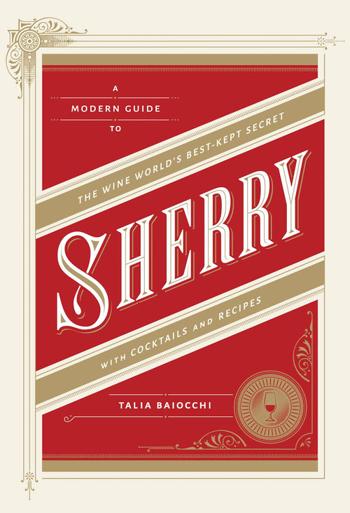 Sherry- A Modern Guide to the Wine World's Best-Kept Secret, with Cocktails and Recipes.jpeg
