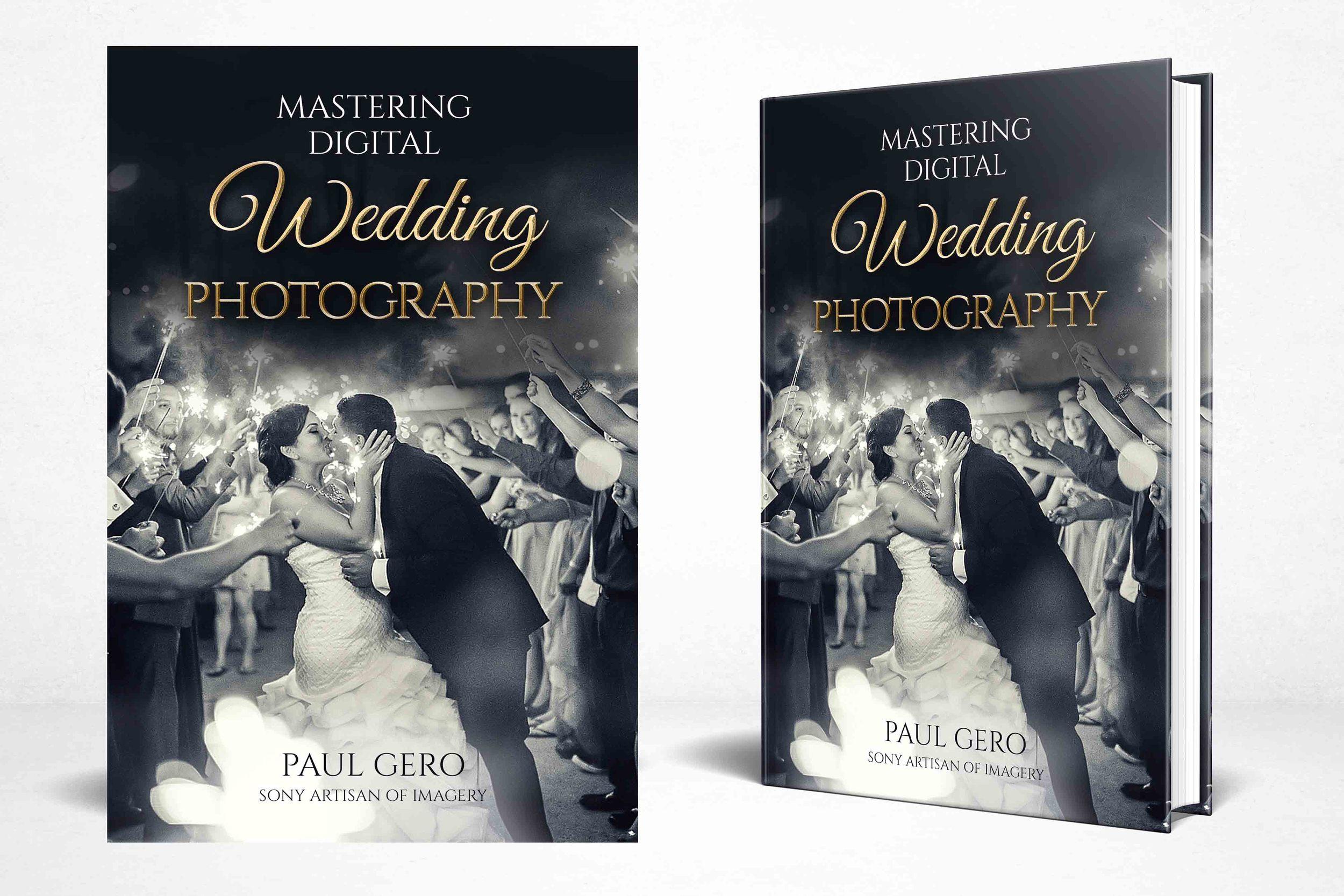 Mastering Digital Wedding Photography_by Sony Artisan Paul Gero