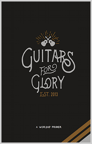 guitars for glory worship primer.png