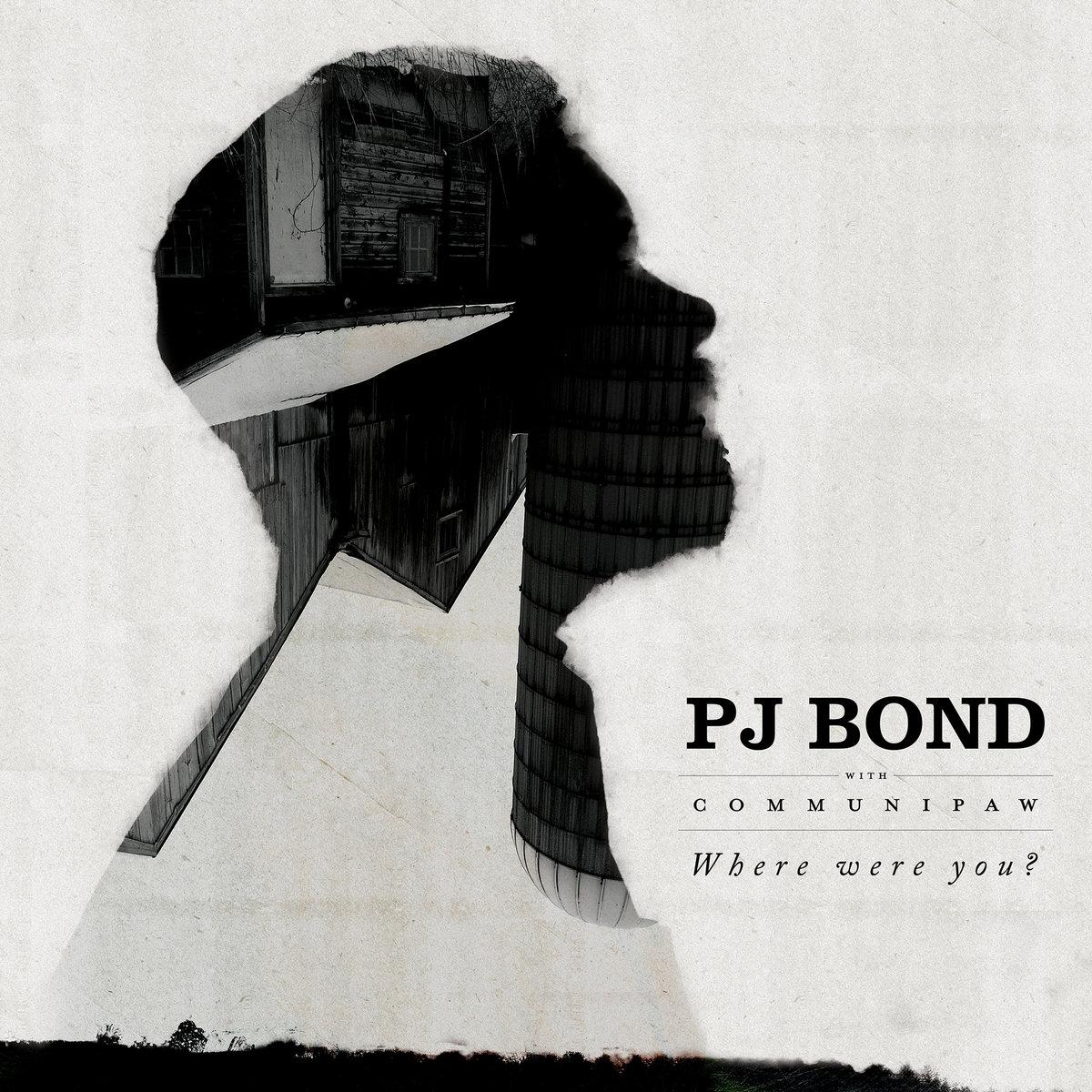 PJ Bond Where Were You artwork.jpg