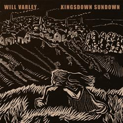 Will Varley –  Kingsdown Sundown  (out 4 November 2016)
