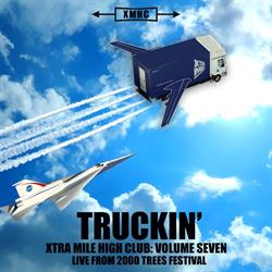 Xtra Mile High Club Vol. 7: Truckin'  – Live from 2000trees  (out 23 September 2016)