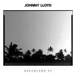 Johnny Lloyd – Dreamland EP