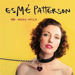 Esmé Patterson – We Were Wild
