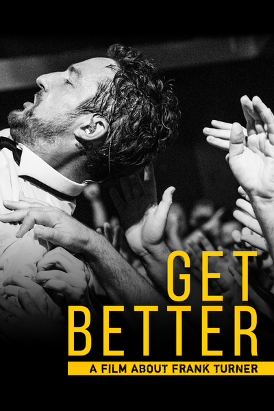 Get Better – A Film About Frank Turner  (click to buy on DVD)