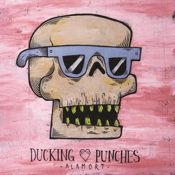 Ducking Punches –  Alamort  (out now on vinyl, CD and download) CLICK ARTWORK TO BUY