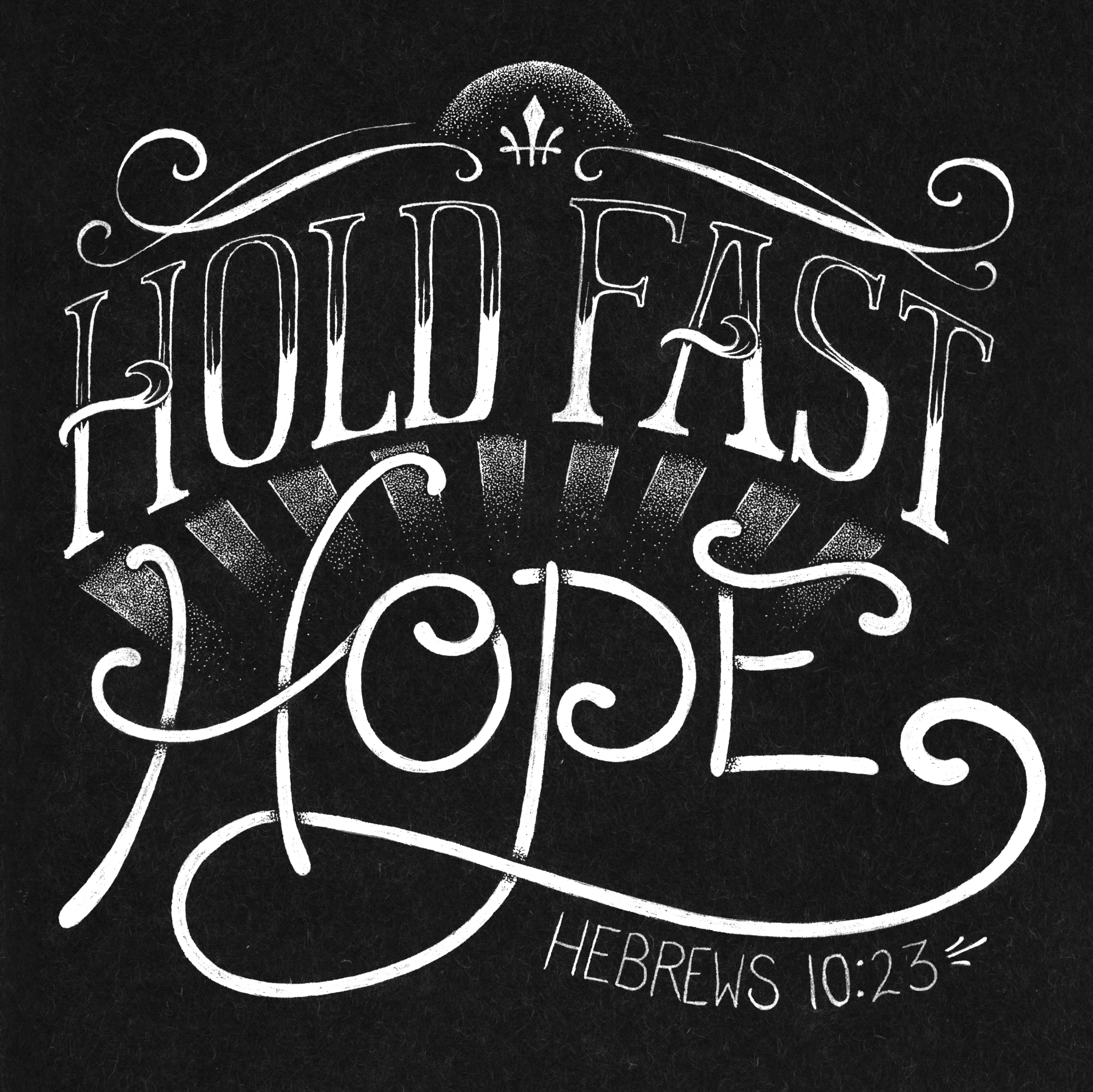 Hold Fast Hope Lettering